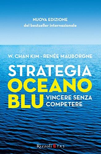 Strategia oceano blu: Vincere senza competere