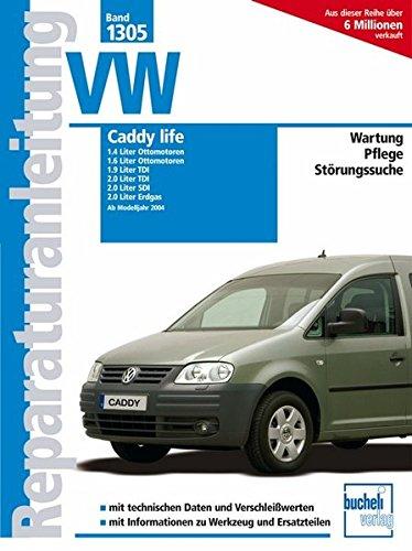 vw-caddy-life-ab-modelljahr-2004-14-16-liter-ottomotor-19-20-liter-tdi-20-liter-sdi-20-liter-erdgas-