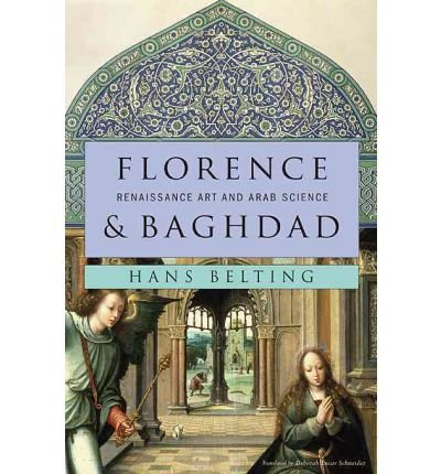 Florence and Baghdad: Renaissance Art and Arab Science (Hardback) - Common