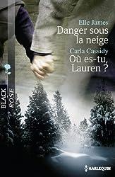 Danger sous la neige - Où es-tu, Lauren ? (Black Rose t. 225)