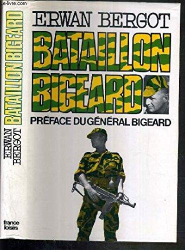 Bataillon Bigeard: Indochine 1952-1954, Algérie 1955-1957