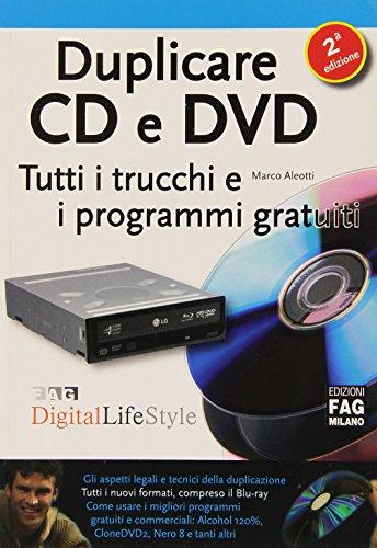Duplicare CD e DVD. Tutti i trucchi e i programmi gratuiti