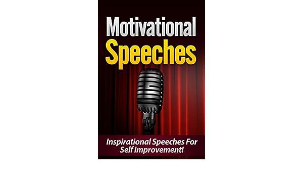 Motivational Speeches: Inspirational Speeches For Self Improvement