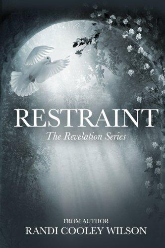 Restraint: Volume 2 (The Revelation Series)
