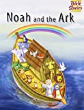 #10: Noah And The Great Flood: 1 (Bible Stories)