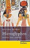 Hieroglyphen: entziffern - lesen - verstehen (Reclam Taschenbuch, Band 20274) - Marc Collier