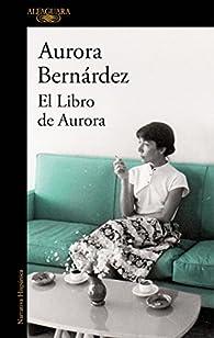El libro de Aurora par Aurora Bernárdez