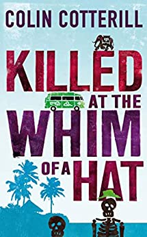 Killed at the Whim of a Hat: A Jimm Juree Novel by [Cotterill, Colin]