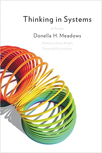 Thinking in Systems: a Primer por Donella H. Meadows
