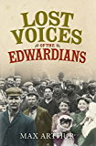 Lost Voices of the Edwardians: 1901-1910 in Their Own Words: 1901-1910 in Their Own Words