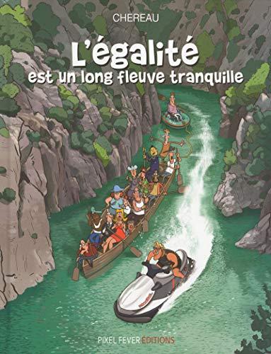 L'égalité est un long fleuve tranquille