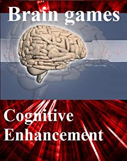 "Brain games: free games for brain training - Cognitive Enhancement with your ""natural Nootropic"" (English Edition) de [Ar, Frank]"