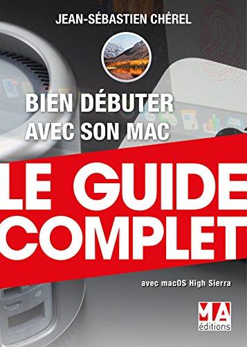 Bien débuter avec son Mac par Jean-Sébastien Cherel