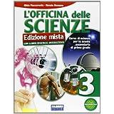 L'officina delle scienze. Con espansione online. Per la Scuola media. Con DVD-ROM: 3