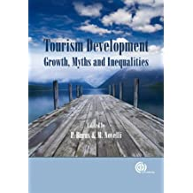 Tourism Development: Growth, Myths and Inequalities: Growths, Myths and Inequalities