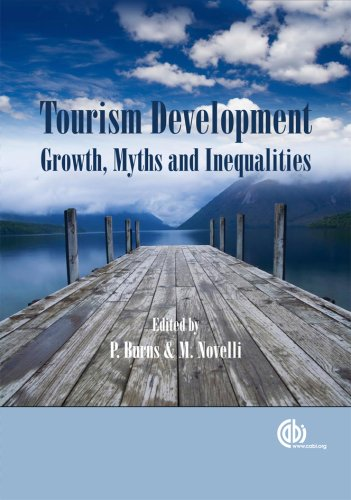 Tourism Development: Growths, Myths and Inequalities