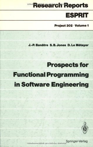 Prospects for Functional Programming in Software Engineering (Research Reports Esprit) by Jean-Pierre Banatre (2008-06-13)