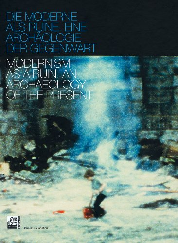 Die Moderne als Ruine: Eine Archäologie der Gegenwart Clarks Folien