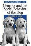 Dog Behaviour: Genetics And The Social Behavior Of The Dog by Scott, John Paul (1998) Paperback