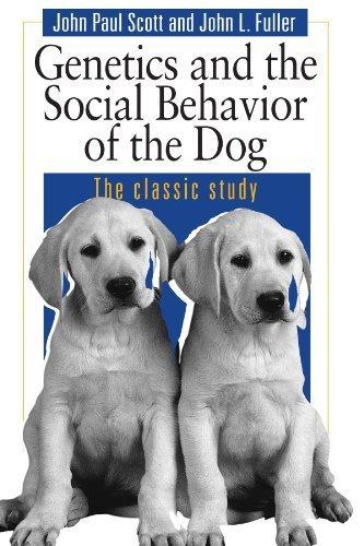 Genetics and the Social Behavior of the Dog by John Paul Scott (1998-04-09)