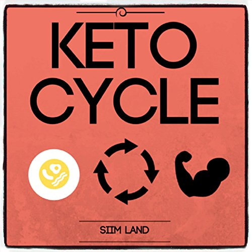 Keto Cycle: The Cyclical Ketogenic Diet for Low Carb Athletes to Burn Fat Rapidly, Build Lean Muscle Mass and Increase Performance (Simple Keto Book 2) (English Edition) por Siim Land