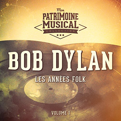 Les années folk : Bob Dylan, V...