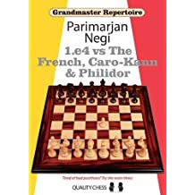 1.e4 vs The French, Caro-Kann and Philidor (Grandmaster Repertoire)