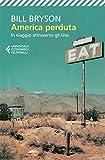 America perduta: In viaggio attraverso gli Usa (Universale economica Vol. 8075)