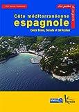 Côte méditerranéenne espagnole : Costa Brava, Dorada et del Azahar