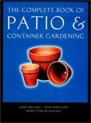 The Complete Book of Patio and Container Gardening (Complete Books) by Robin Williams (2001-04-12)