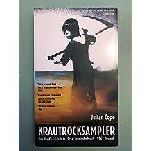 Krautrocksampler: One Head's Guide to the Great Kosmische Music - 1968 Onwards