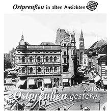 Ostpreußen gestern 2018: Ostpreußen in alten Ansichten