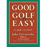 Good Golf is Easy: Bien jouer au golf, c'est facile !