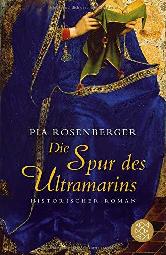 Die Spur des Ultramarins: Historischer Roman -