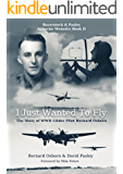 I Just Wanted to Fly: The Story of WWII Glider Pilot Bernard Osborn (The Airborne Memoirs Book 2)