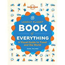The Book of Everything: A Visual Guide to Travel and the World (Lonely Planet)