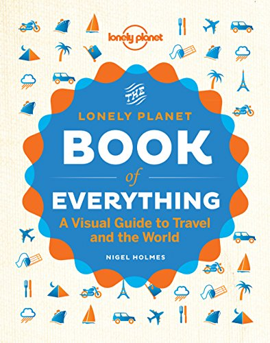 The Book of Everything: A Visual Guide to Travel and the World (Lonely Planet) (English Edition)