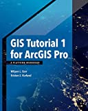 Getting to Know ArcGIS Pro: A Platform Workbook (GIS Tutorial)