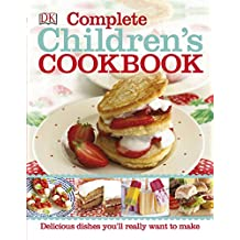 Complete Children's Cookbook: Discover Dishes You'll Really Want to Make (Dk)