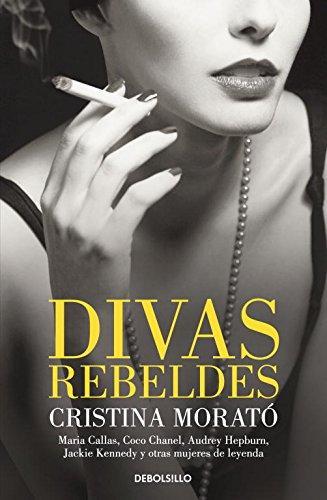 Divas rebeldes: María Callas, Coco Chanel, Audrey Hepburn, Jackie Kennedy y otras mujeres (CAMPAÑAS)