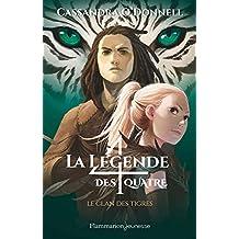 La légende des quatre (Tome 2) - Le clan des tigres (French Edition)