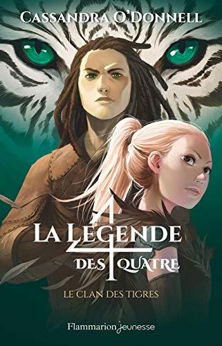 La légende des quatre (Tome 2) - Le clan des tigres par Cassandra O'Donnell