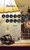 Agathas Alibi: Roman von Andrew Wilson