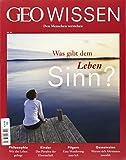 GEO Wissen 53/2014 - Was gibt dem Leben Sinn?