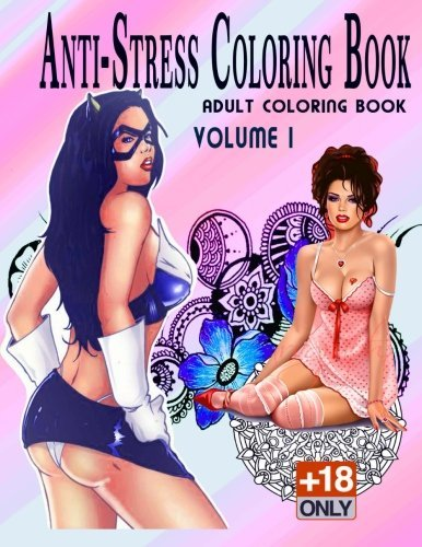 Anti-Stress Coloring Book +18: Anti-Stress Coloring Book +18 adult coloring book: Volume 1 by Mr Ahmed Atef Alshapiny (2016-04-14)