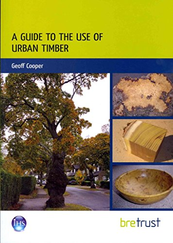 [A Guide to the Use of Urban Timber] (By: Geoff Cooper) [published: March, 2013]