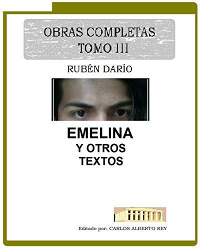 Obras Completas Tomo III: Emelina y Otros Textos por Rubén  Darío