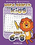 Word Search for Kids Ages 6-8: Word search puzzles for Kids Activity books Ages 6-8 G...