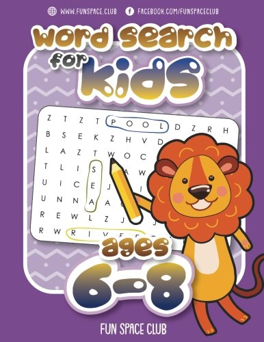 Word Search for Kids Ages 6-8: Word search puzzles for Kids Activity books Ages 6-8 Grade Level 1 - 3: Volume 1 (Word Search Books for Kids 6-8 - Word ... First word search hidden words puzzles!!) por Nancy Dyer