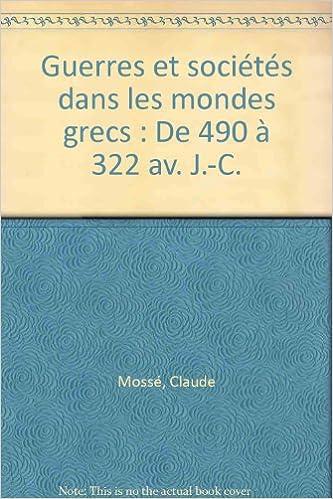 Livres gratuits Guerres et sociétés dans les mondes grecs : De 490 à 322 av. J.-C. pdf, epub ebook